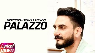 Palazzo (Lyrical Video) | Kulwinder Billa & Shivjot | Aman Hayer | Himanshi | Latest Song 2018