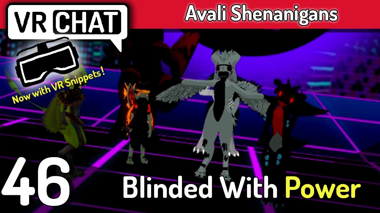 VRChat | Avali Shenanigans | Ep.46 | Blinded With Power - YouTube