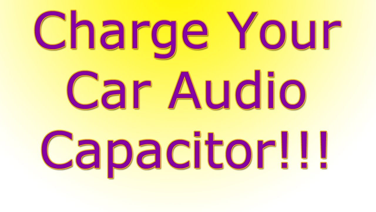 how to charge and discharge a car audio capacitor one or two how to charge and discharge a car audio capacitor one or two batteries hooked up