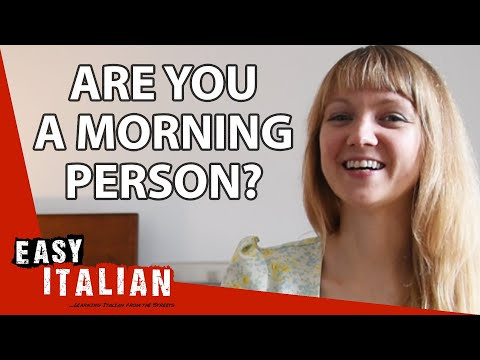 Are You a Morning Person? | Easy Italian 58