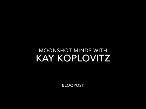 Bloopost Moonshot Minds Series: Interview with Kay Koplovitz