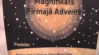 MAGNIFIKĀTS PIRMAJĀ ADVENTĒ Jaunajā Sv. Ģertrūdes baznīcā 1.12.2013.- 00269