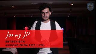 Entrevista - Jonny JP [Audição EMPM 2020 - LIVE]