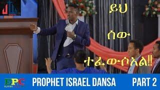 PROPHET ISRAEL DANSA AMZING PROPHECY, HEALING AND CONFERMATION PART 2 14, APR 2015