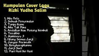 Kumpulan Lagu Terbaru Cover Rizki Yudha Salim