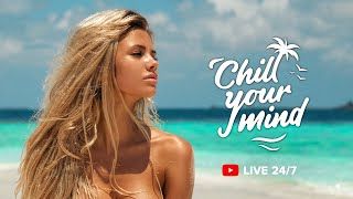 ChillYourMind Radio • 24/7 Chill Out Music - Deep House, Tropical House, Chill House, Beach Music