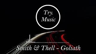 Smith & Thell - Goliath [1Hour]