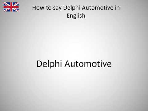 How to say Delphi Automotive in English?