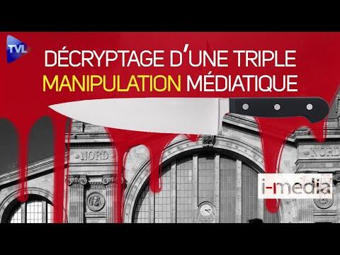 I-Média n°313 – Égorgement gare du Nord : décryptage d'une triple manipulation médiatique