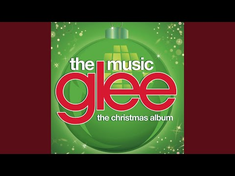 We Need A Little Christmas Glee Cast Version