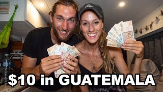 WHAT CAN 10 GET YOU IN GUATEMALA