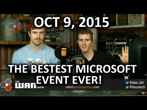 The WAN Show - Microsoft's BEST Event EVER - October 9, 2015