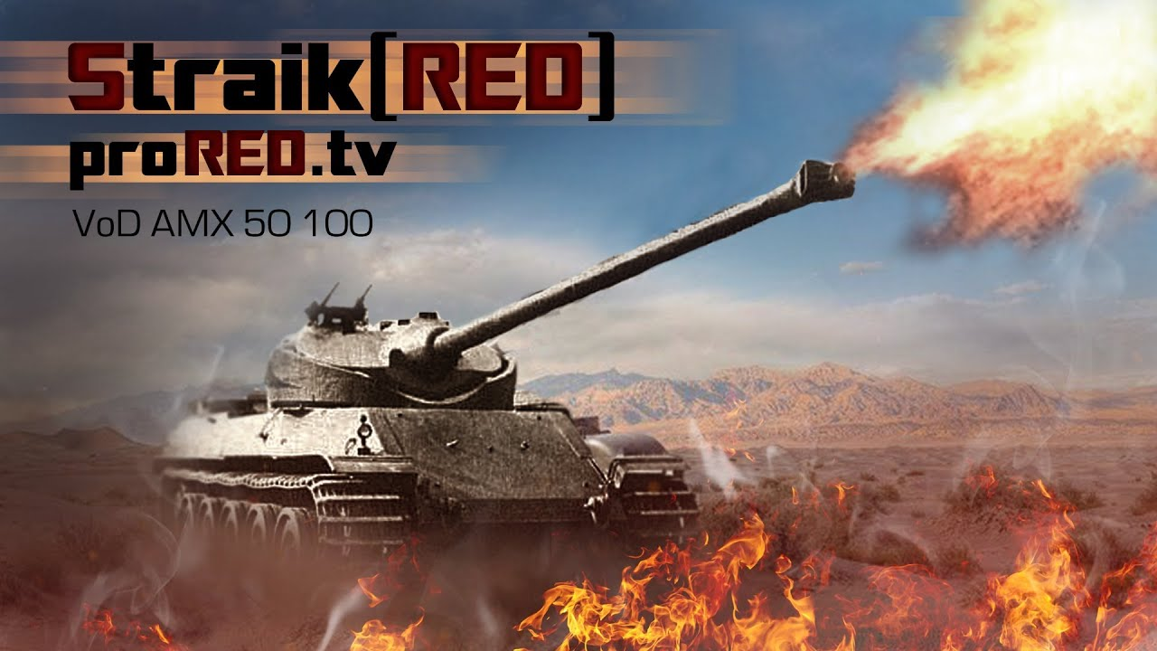 50 100 Straik Red Vod Amx 50 100 Part 1 Youtube