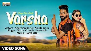 Varsha | Official Song | Varsha Sherman | Rockey | Ankita | Swarabha Orange Music