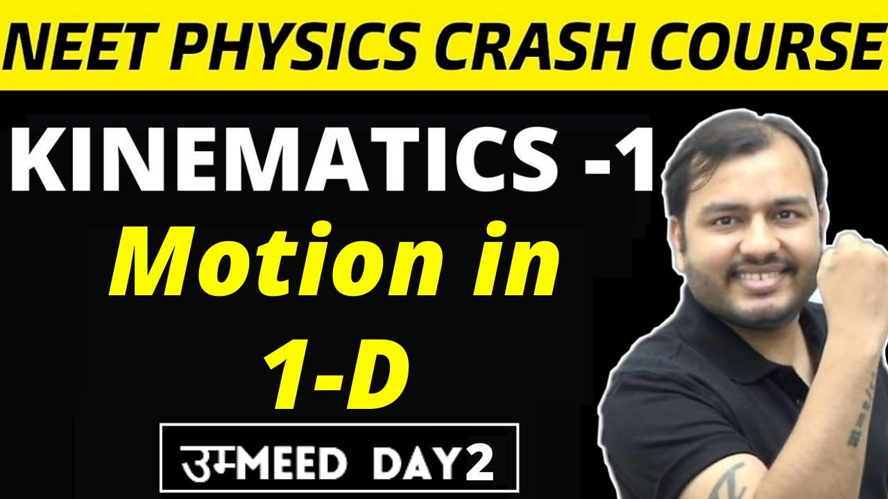 KINEMATICS 01 ||  Motion in a Straight Line || 1-D Motion ||  NEET Physics Crash Course