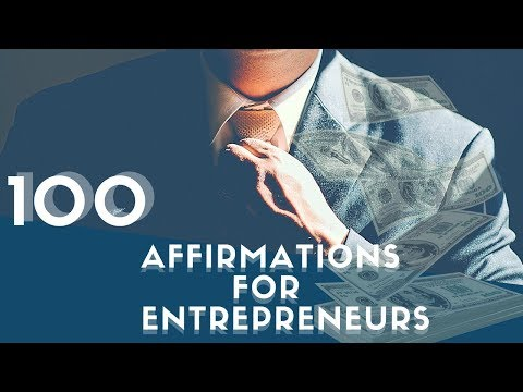 100+ Success Affirmations for Entrepreneurs! (Use for 21 Day