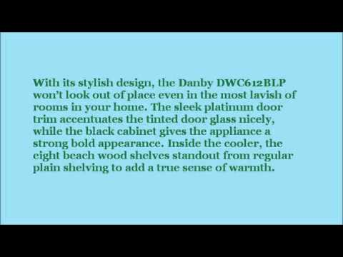 danby dwc612blp 75 bottle wine cooler review