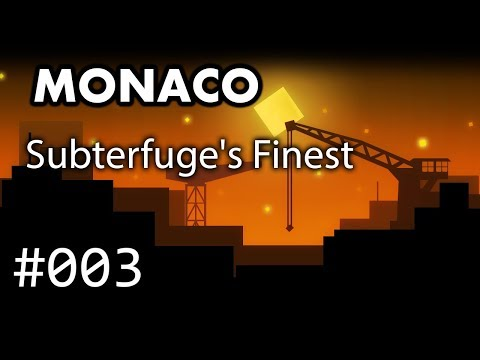 Monaco with Friends - 003: Strange Voices and Bad Stealth