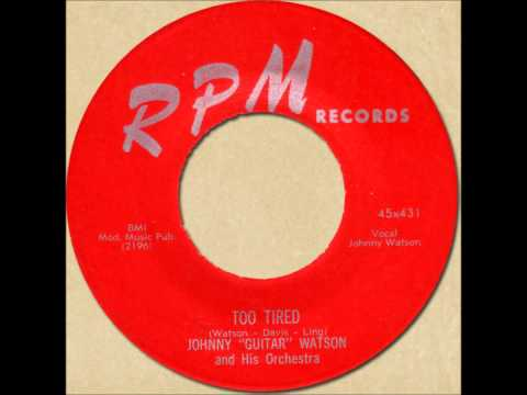 """JOHNNY """"GUITAR"""" WATSON - TOO TIRED [RPM 431] 1955"""