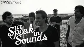 We Speak in Sounds - To Be Loved