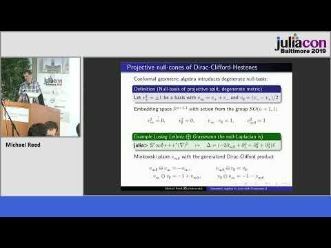JuliaCon 2019 | Geometric algebra in Julia with Grassmann jl | Michael Reed