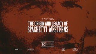 The Origin and Legacy of Spaghetti Westerns - Film Essay