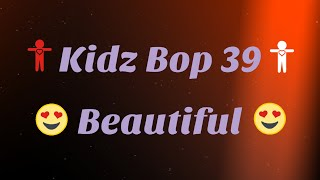 Kidz Bop 39- Beautiful (Lyrics)