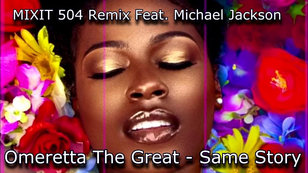 Omeretta the great Feat  Michael Jackson- Same Story Remix