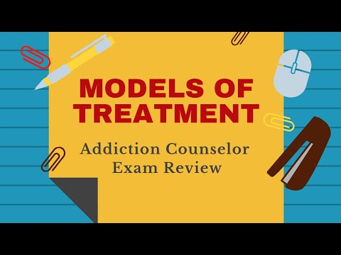 187  Models of Treatment for Addiction  | Addiction Counselor Training Series