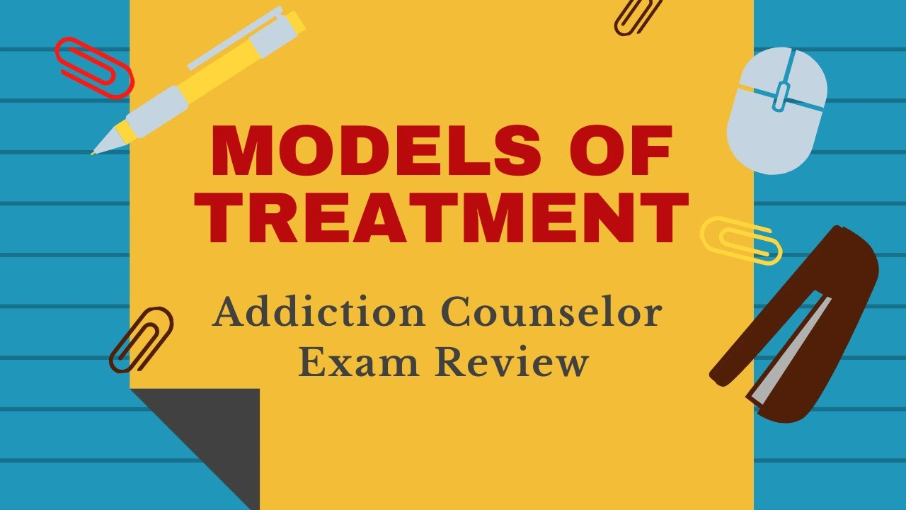 187 Models Of Treatment For Addiction Addiction Counselor Training