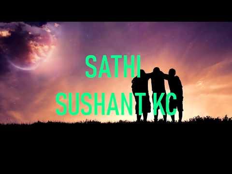 Sathi - Sushant kc (lyric video)