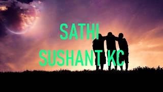 Sathi - Sushant kc