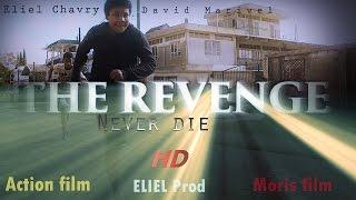 The REVENGE Never die - Moris film - ELIELPROD - HD(Short Action  film)