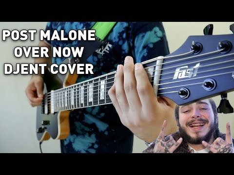 Post Malone - Over Now (Djent / Metal Cover) feat. Johnny Ciardullo