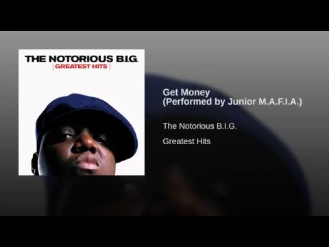 Get Money (Performed by Junior M.A.F.I.A.)