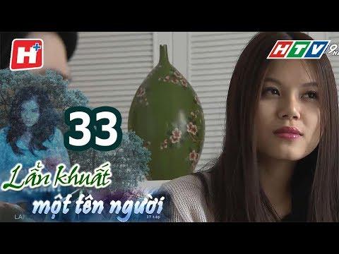 Lẩn Khuất Một Tên Người – Tập 33 | Phim Tâm Lý Việt Nam Hay Nhất 2017