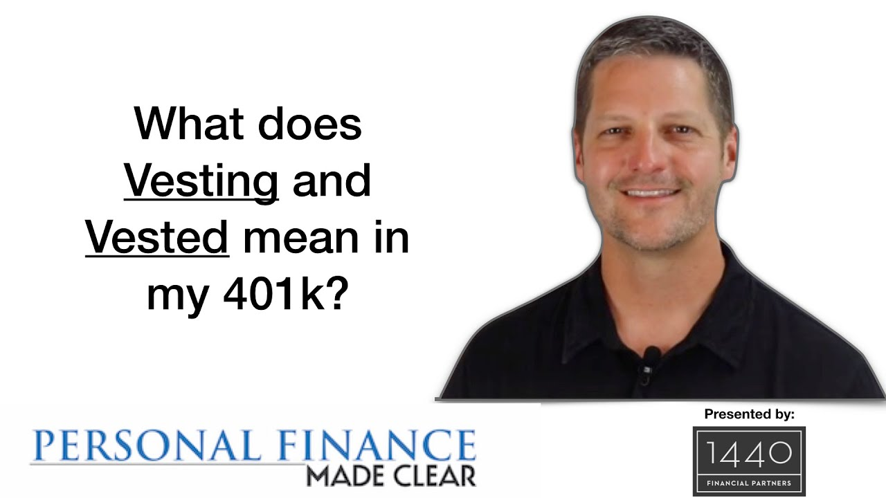 What does Vesting and Vested mean in my 401k?