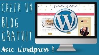 Comment créer un blog gratuit avec WordPress ? [2016] - Web Addict