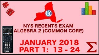 NYS Algebra 2 [Common Core] January 2018 Regents Exam || Part 1 #'s 13-24 ANSWERS