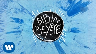 ed sheeran bibia be ye ye official audio