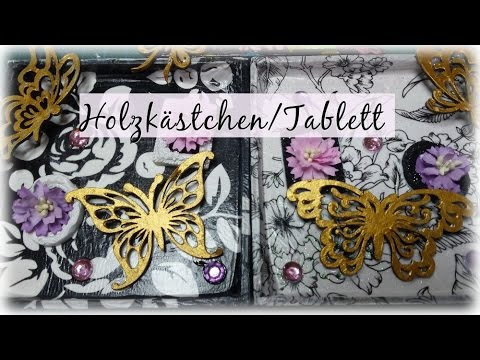 Watch me Craft /Tutorial ❤ Holzkästchen/Mini-Tablett/Bild ( Mixed Media)