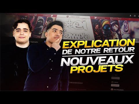 EXPLICATION DE NOTRE RETOUR ET NOUVEAUX PROJETS
