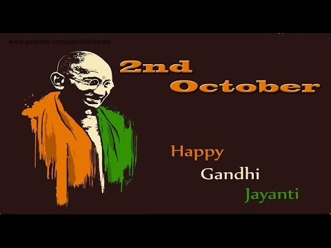 Happy Gandhi Jayanti (2nd October) 2016- Greetings, SMS, wishes, slogans, Whatsapp Video Message
