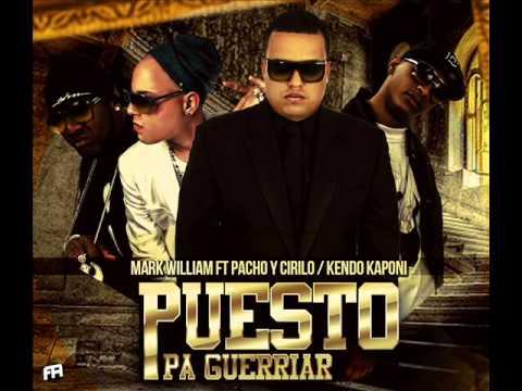 Puesto Pa Guerriar - Mark William Ft Pacho Y Cirilo & Kendo Kaponi ' Reggaeton 2013 HD