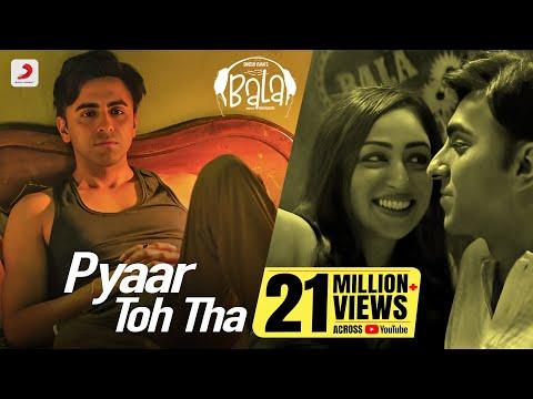 Pyaar Toh Tha - Bala | Ayushmann | Yami | Bhumi | Sachin - Jigar | Jubin Nautiyal | Asees Kaur