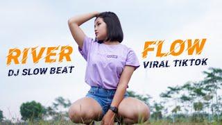 Download DJ SLOW BEAT River Flow ENAK BANGET