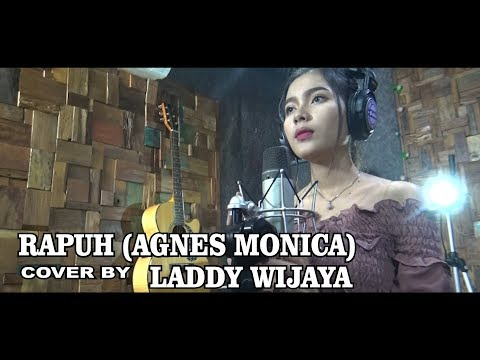 RAPUH (  Agnes monica )  cover by LADDY WIJAYA