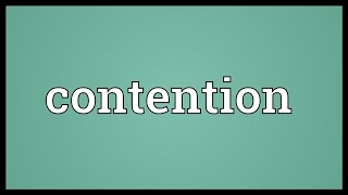 Contention Meaning