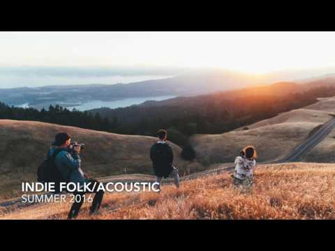 THE BEST INDIE FOLK PLAYLIST OF SUMMER/AUGUST 2016 (ALTERNATIVE MUSIC 1HR COMPILATION)