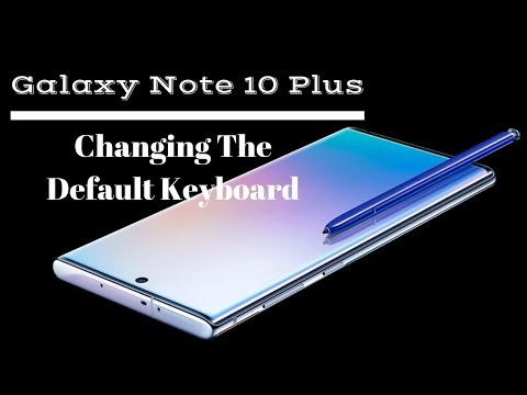 Galaxy Note 10 Plus Tips-How To Change The Default Keyboard